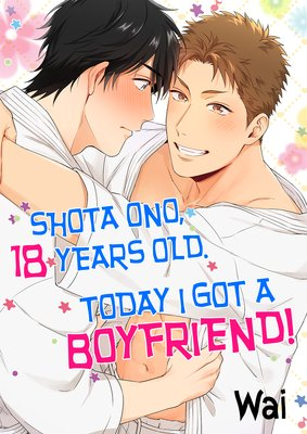 Shota Ono, 18 Years Old. Today I Got a Boyfriend!