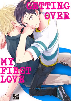 Getting Over My First Love