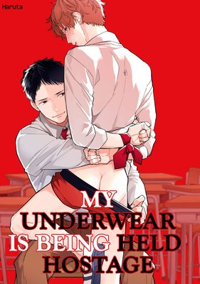 My Underwear Is Being Held Hostage