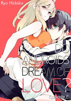 Do Androids Dream of Love? (2)