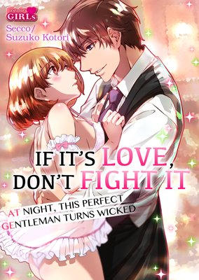 If It's Love, Don't Fight It -At Night, This Perfect Gentleman Turns Wicked-