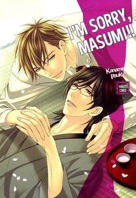 I'm Sorry, Masumi!!
