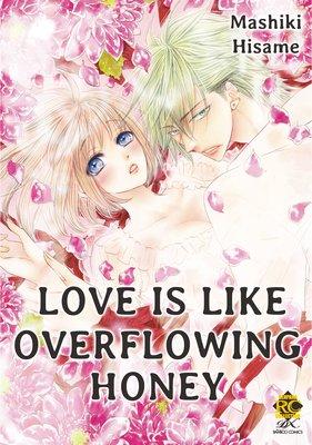 Love Is Like Overflowing Honey