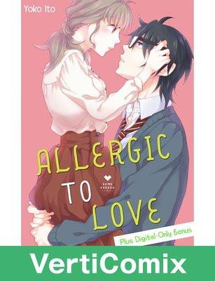 Allergic to Love [Plus Digital-Only Bonus] [VertiComix]